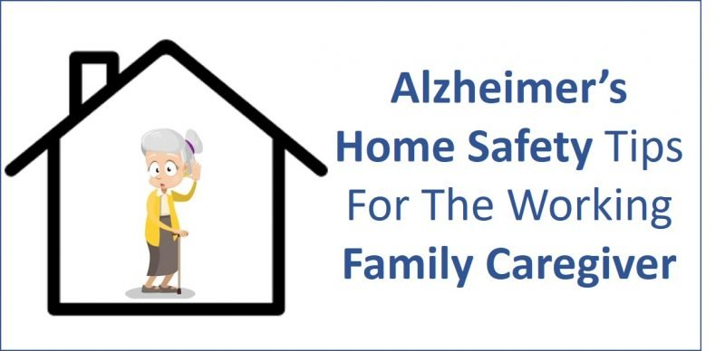 Alzheimer's Home Safety Tips While You're Working